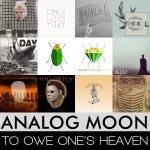 Analog Moon - To Owe One's Heaven